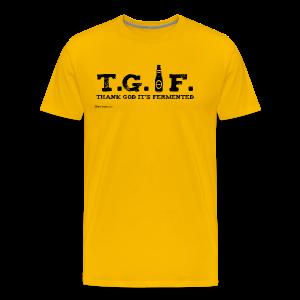 T.G.I.F. Thank God It's Fermented Men's Premium T-Shirt - Men's Premium T-Shirt