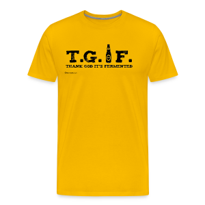 T.G.I.F. Thank God It's Fermented Men's Premium T-Shirt - Men's Premium T-Shirt