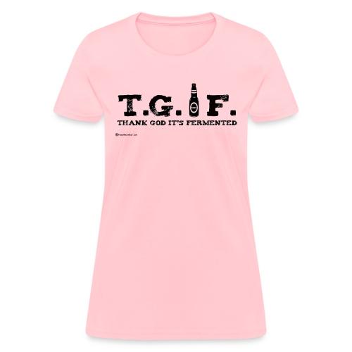 T.G.I.F Thank God It's Fermented Women's T-Shirt - Women's T-Shirt