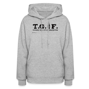 T.G.I.F Thank God It's Fermented Women's Hooded Sweatshirt - Women's Hoodie