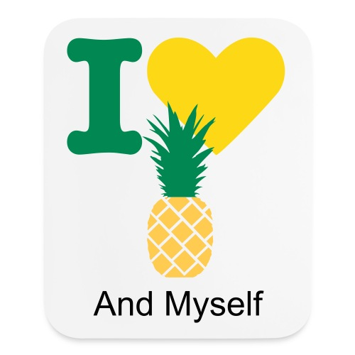 Mouse Pad. I love Pineapples and Myslef  - Mouse pad Vertical