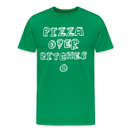 T-Shirts ~ Men's Premium T-Shirt ~ PIZZA OVER BITCHES