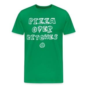 PIZZA OVER BITCHES - Men's Premium T-Shirt