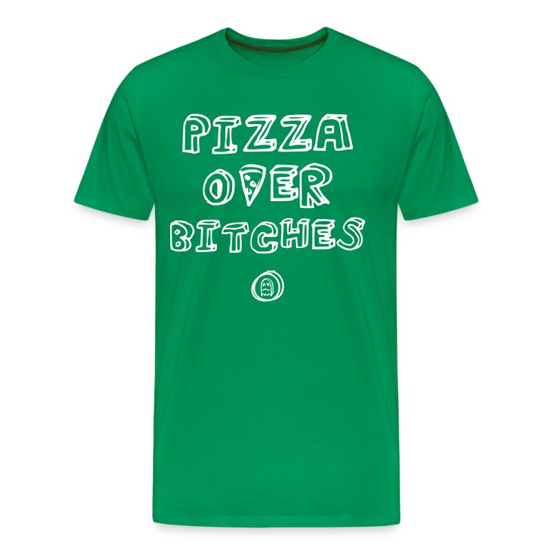 PIZZA OVER BITCHES - Men's Premium T-Shirt