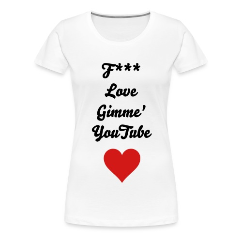 Gimme YouTube - Women's Premium T-Shirt
