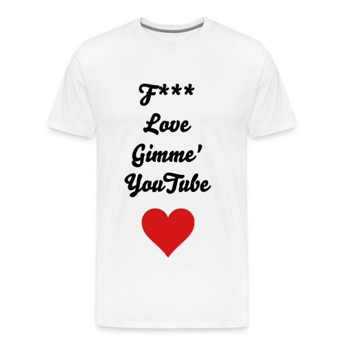 Gimme YouTube (Mens) - Men's Premium T-Shirt