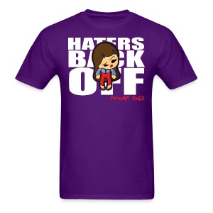 Haters Back Off - Men's T-Shirt