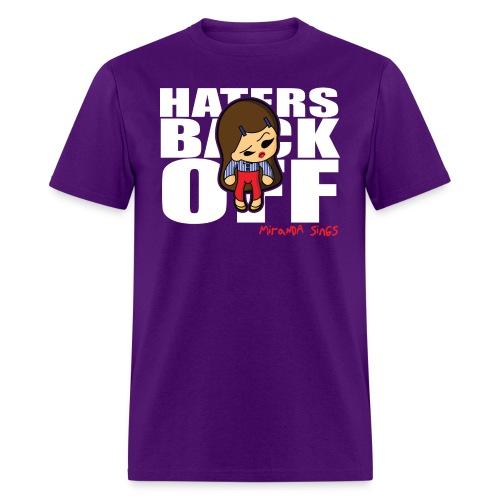 Haters Back Off - Men's T-Shirt