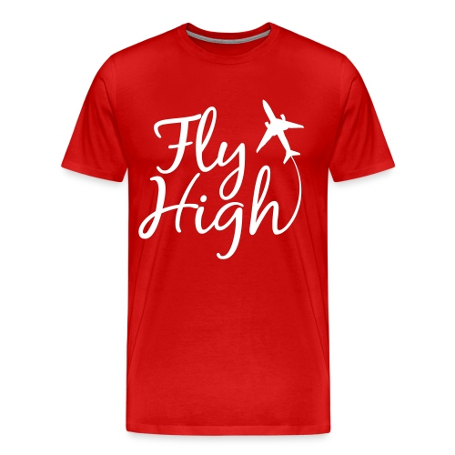 Fly High. - Men's Premium T-Shirt