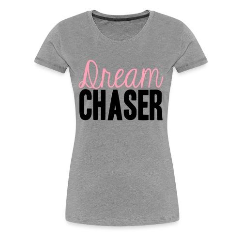Dream Chaser - Women's Premium T-Shirt