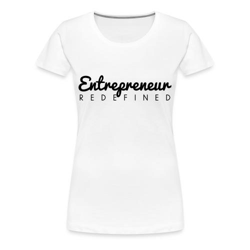 Entrepreneur Redefined - Women's Premium T-Shirt