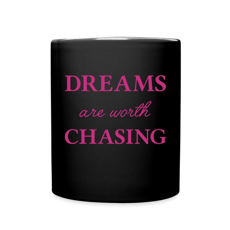 Dreams are worth chasing - Full Color Mug
