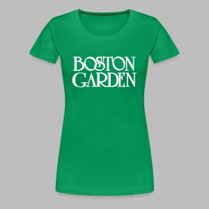 Boston Garden - Women's Premium T-Shirt