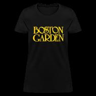 T-Shirts ~ Women's T-Shirt ~ Boston Garden