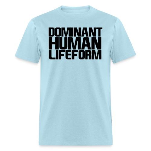 Dominant Human Lifeform (Black Text) - Men's T-Shirt