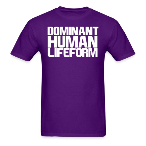 Dominant Human Lifeform (White Text) - Men's T-Shirt