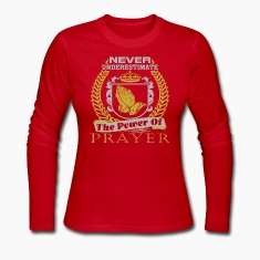 NEVER Underestimate The Power Of Prayer T-Shirts