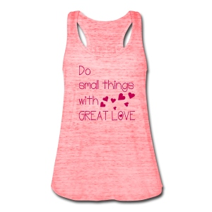 Do with great love Women's Flowy Tank Top by Bella - Women's Flowy Tank Top by Bella