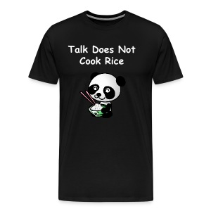 Talk Does Not Cook Rice, Men's T-shirt - Men's Premium T-Shirt