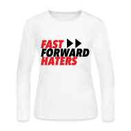 Long Sleeve Shirts ~ Women's Long Sleeve Jersey T-Shirt ~ FAST FORWARD HATERS