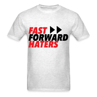 T-Shirts ~ Men's T-Shirt ~ FAST FORWARD HATERS