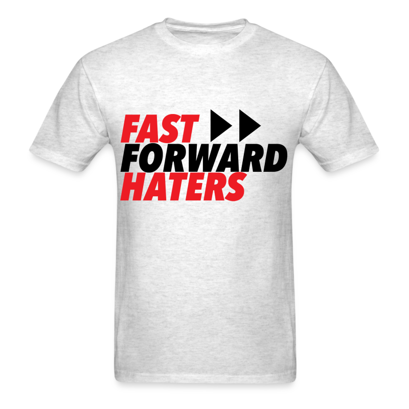 FAST FORWARD HATERS - Men's T-Shirt