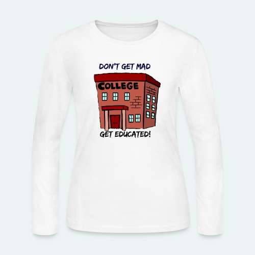 Don't Get Mad, Get Educated! - Women's Long Sleeve Jersey T-Shirt