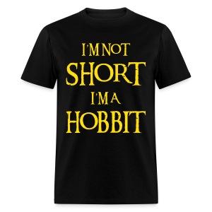 I AM NOT SHORT I AM A HOBBIT - Men's T-Shirt