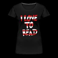 Women's T-Shirts ~ Women's Premium T-Shirt ~ I Love To Read | Red and White | Teacher Shirts Women's