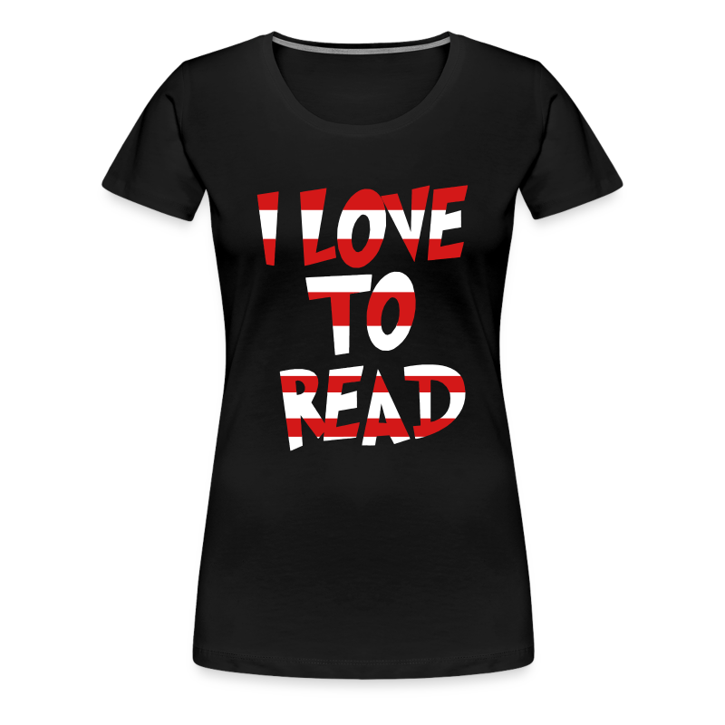 I Love To Read - Women's Premium T-Shirt
