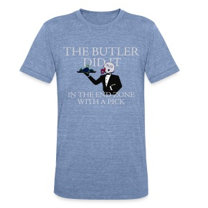 The Butler Did It - Unisex Tri-Blend T-Shirt by American Apparel