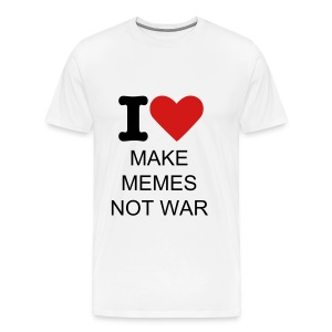 I Love Make Memes Not War  - Men's Premium T-Shirt