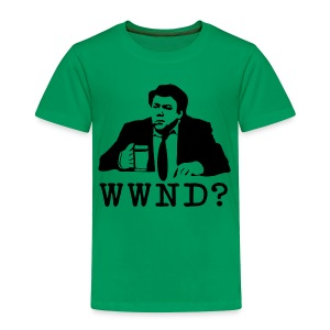 WWND? - Toddler Premium T-Shirt
