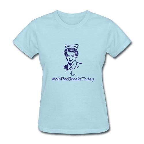 Women's T-Shirt - telemetry,pacu,nursing,nurses,icu,floor,RN,Nurse,No pee breaks today,LPN
