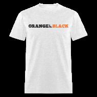 T-Shirts ~ Men's T-Shirt ~ Orange is the New Black
