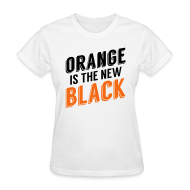 T-Shirts ~ Women's T-Shirt ~ Orange is the New Black
