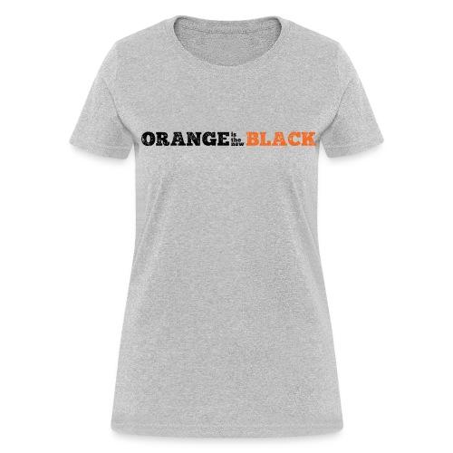Orange is the New Black - Women's T-Shirt