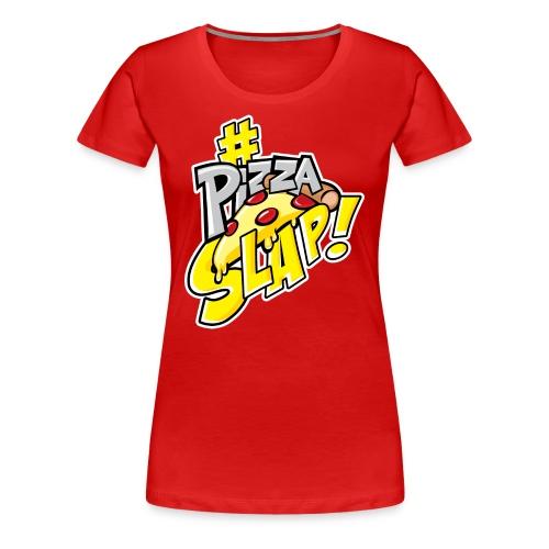 #PizzaSlap - Women's Premium T-Shirt