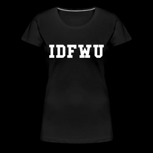 IDFWU Female T-Shirt - Women's Premium T-Shirt