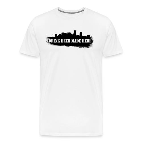 Drink Beer Made Here Shirt - Men's Premium T-Shirt