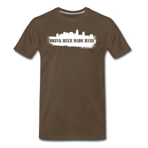 Drink Beer Made Here Shirt - Men's Premium T-Shirt