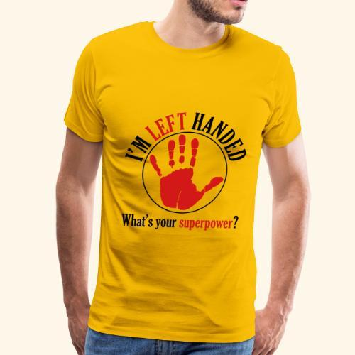 I'm Left Handed - Men's Premium T-Shirt