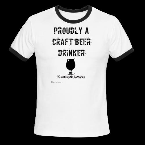 Proudly A Craft Beer Drinker Men's Ringer T-Shirt - Men's Ringer T-Shirt