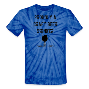 Proudly A Craft Beer Drinker Unisex Tie Dye T-Shirt - Unisex Tie Dye T-Shirt