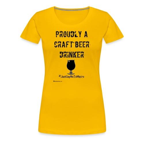 Proudly A Craft Beer Drinker Women's Premium T-Shirt - Women's Premium T-Shirt