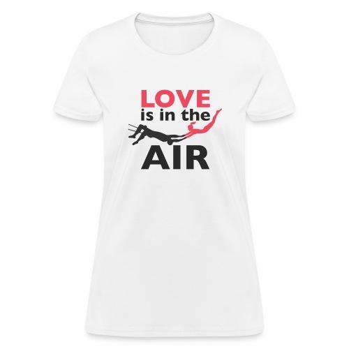 Love Is In The Air Shirt - Women's T-Shirt
