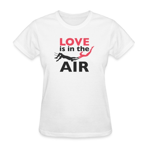 Love Is In The Air Shirt - Women's T-Shirt