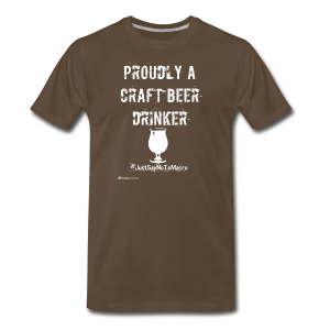 Proudly A Craft Beer Drinker Men's Premium T-Shirt - Men's Premium T-Shirt