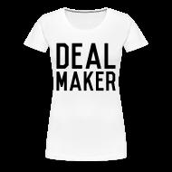 T-Shirts ~ Women's Premium T-Shirt ~ Deal Maker