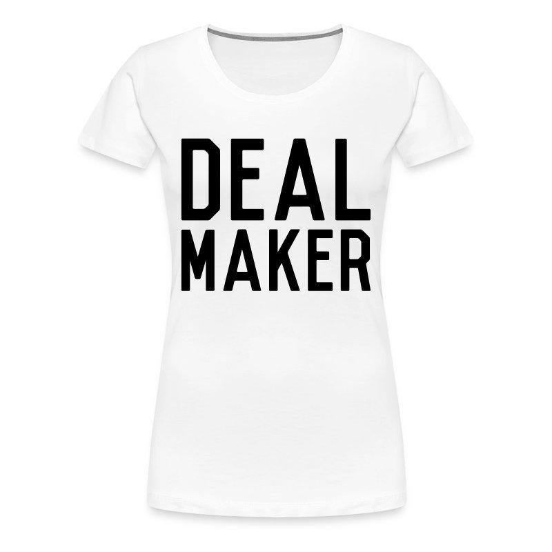 Deal Maker - Women's Premium T-Shirt